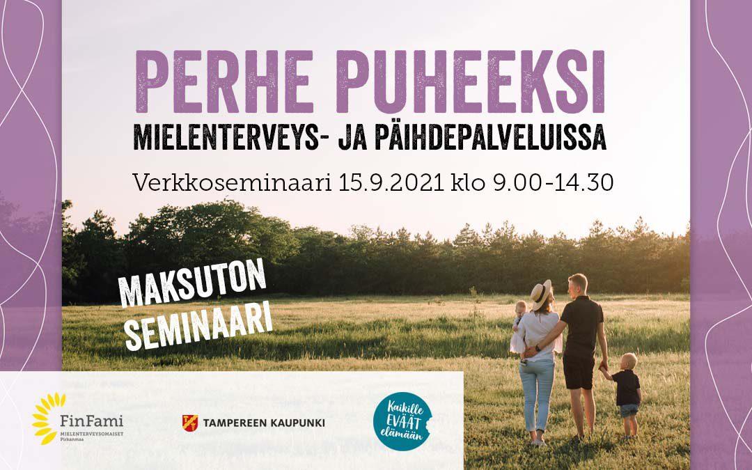 Maksuton verkkoseminaari 15.9.2021: Perhe puheeksi mielenterveys- ja päihdepalveluissa